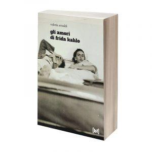 Gli amori di Frida Kahlo